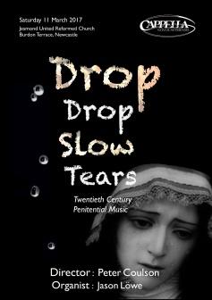 Publicity poster for concert 'Drop, Drop Slow Tears,' 11 March 2017