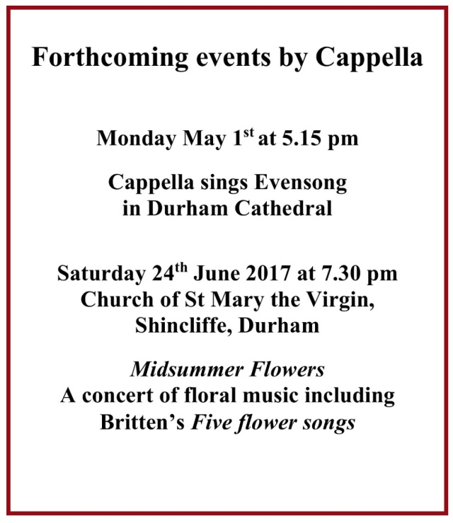 Publicity for forthcoming events - Evensong at Durham on 1 May 2017 and summer concert 'Midsummer Flowers,' 24 June 2017