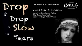 poster for 'Drop, drop, slow tears' concert 11 March 2017